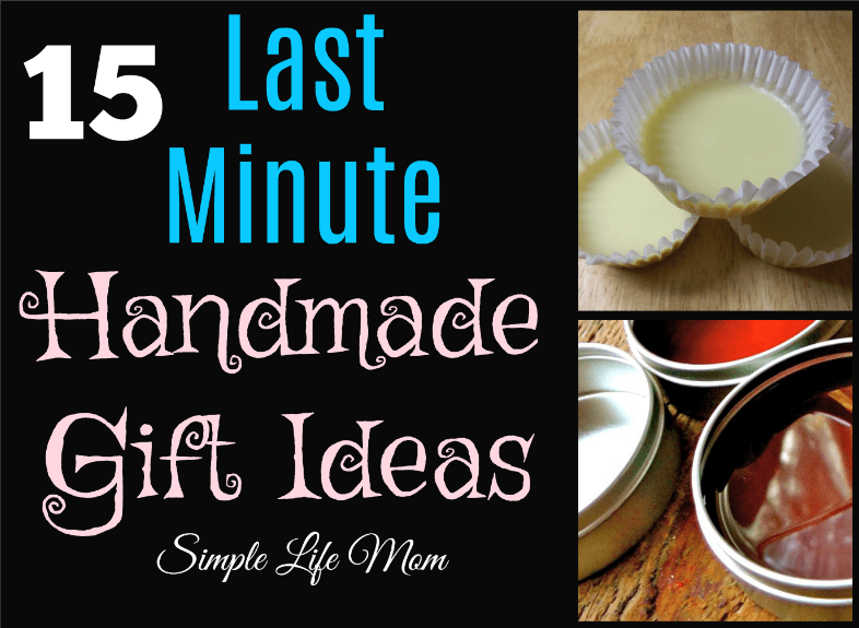 15 Last Minute Handmade Gift Ideas from Simple Life Mom