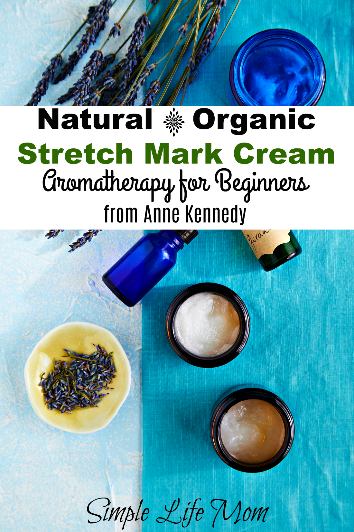 Natural Stretch Mark Cream - Aromatherapy for Beginners from Simple Life Mom