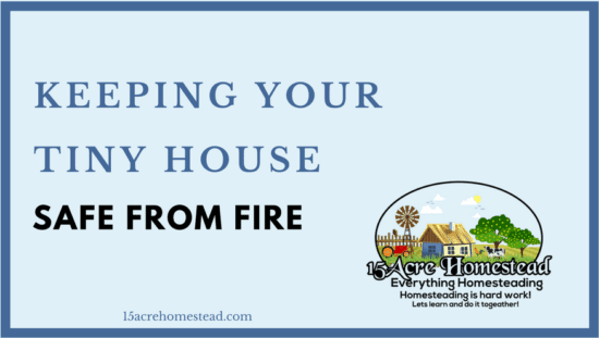 Homestead Blog Hop Feature - Keeping your tiny house safe from fire