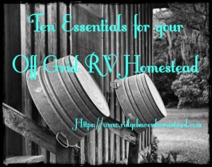 Homestead Blog Hop Feature - 10 Essentials for your off grid rv homestead