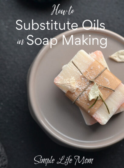 How to Substitute Oils in Soap Making by Simple Life Mom