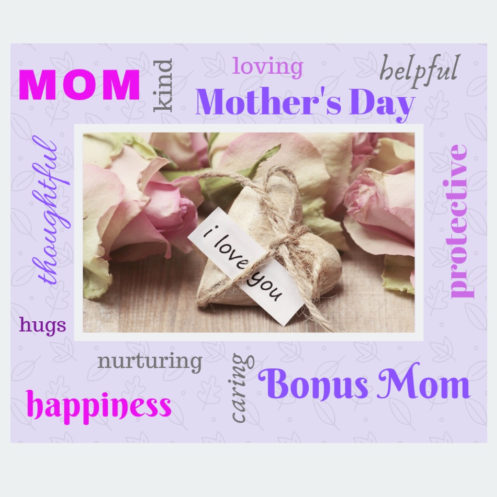 Mom, Mother's Day, Momma, Bonus Mom, Mother
