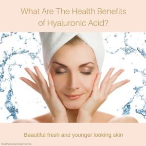 health benefits of hyaluronic acid
