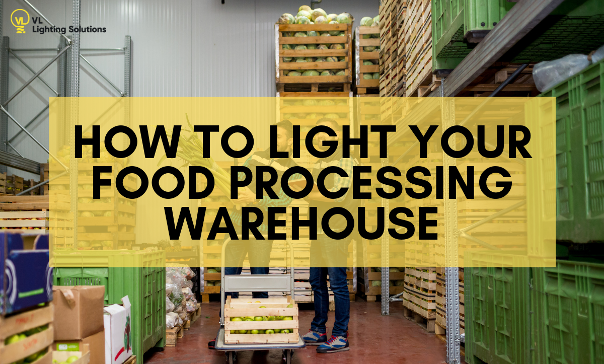 tips on lighting a food processing warehouse