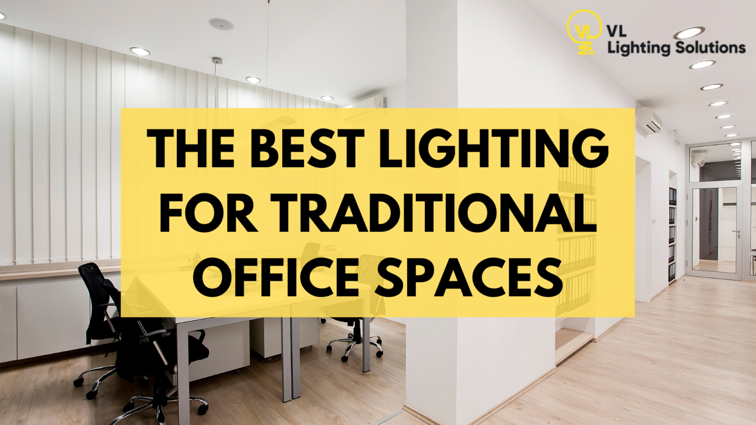 The Best Lighting for Traditional Office Spaces