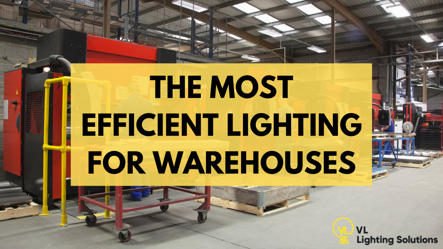 The Most Efficient Lighting for Warehouses