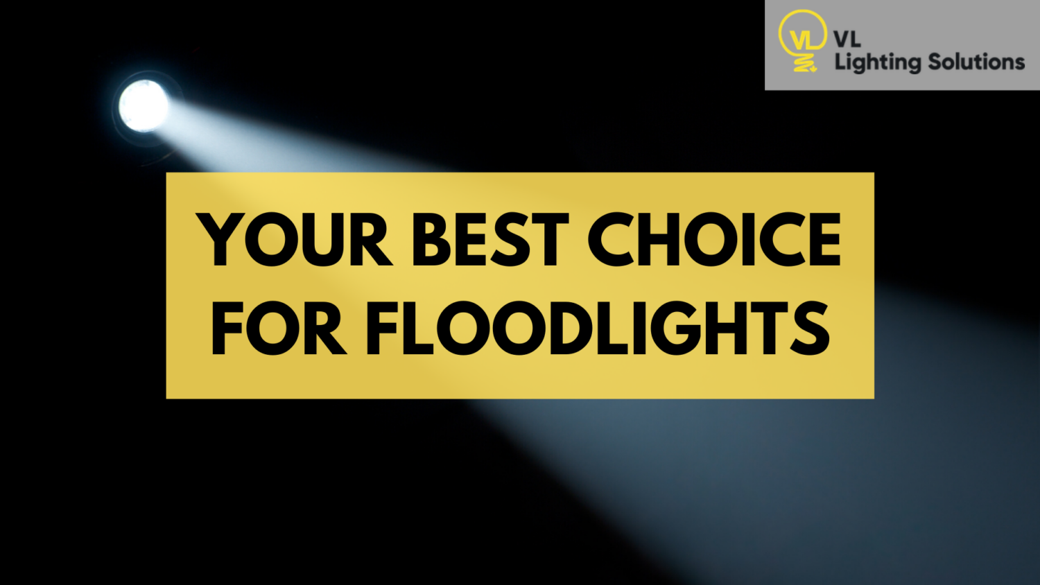 Your Best Choice for Floodlights