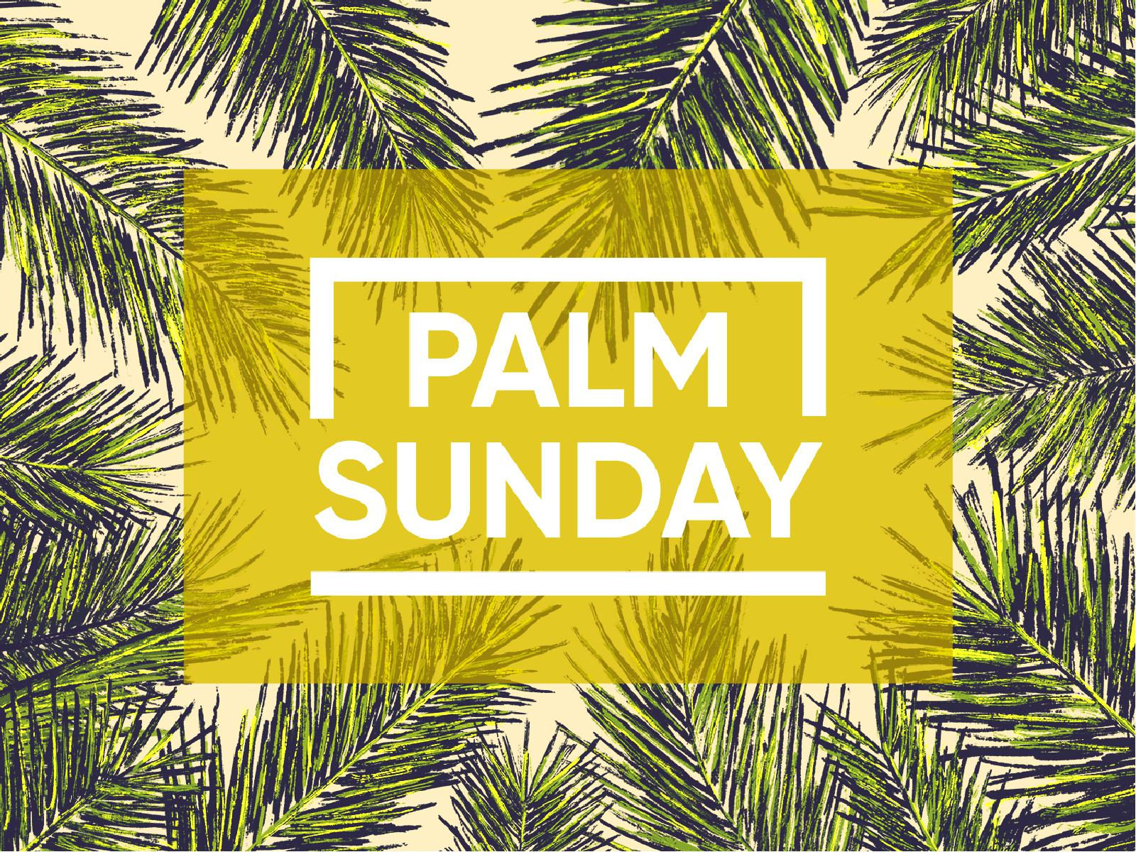 Palm Sunday And Easter Sunday Celebration Service