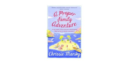 Feature Image - A Proper Family Adventure by Chrissie Manby