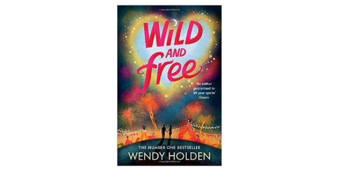 Feature Image - Wild and Free by Wendy Holden