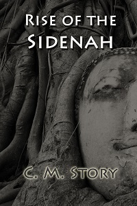 Rise of Sidenah by C.M Story