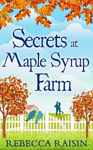 Secrets at Maple Syrup Farm by Rebecca Raisin