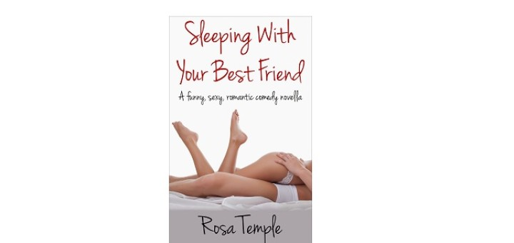 Sleeping with your best friend by Rosa Temple feature