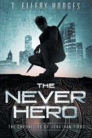 The Never Hero by T.Ellery Hodges