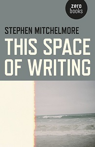 This Space of Writing by Stephen Michelmore