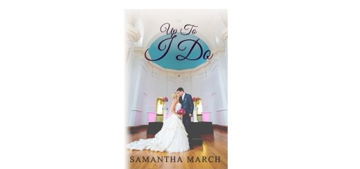 Up To I Do by Samantha March feature