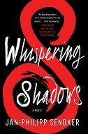 Whispering Shadows, Jan-Phillip Sendker