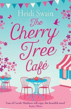 The Cherry Tree Cafe by Heidi Swain