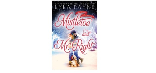 Feature - Mistletoe and Mr Right by Lyla Payne