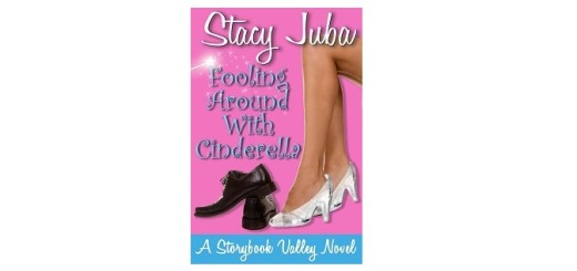 Fooling Aound With Cinderella by Stacy Juba