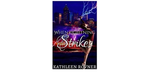 Feature Image - When Lightning Strikes by Kathleen Rovner