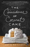 The Coincidence of Coconut Cake by Amy E Reichert
