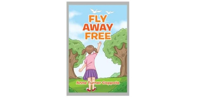 Feature Image - Fly Away Free by Anne Turner Coppola