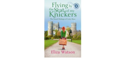 Feature Image - Flying by the seat of my Knickers by Eliza Watson
