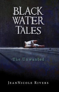 Black Water Tales The Unwanted.