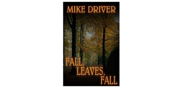 Feature Image - Fall, Leaves, Fall by Mike Driver