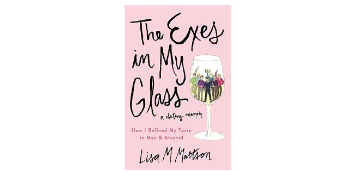 Feature Image - The Exes in my glass by lisa Mattson