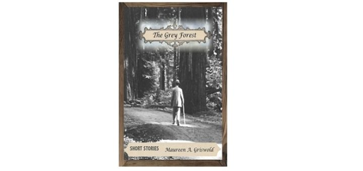 Feature Image - The Grey Forest by Maureen A Griswold