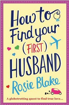 How to Find Your First Husband by Rosie Blake