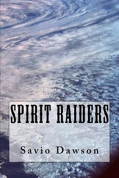 Spirit Raiders by Savio Dawson