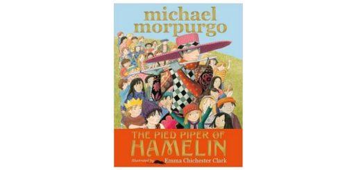 Feature Image - The Pied Piper of Hamelin by michael morpurgo book cover
