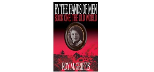 Feature Image - By the Hands of Men book one by Roy.M Griffis