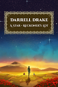 For Guest Post - A Stars Reckoner's Lot by Darrel Drake