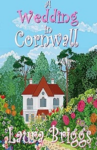 A Wedding in Cornwall by Laura Briggs Fun Facts about My Cornish Romance Series