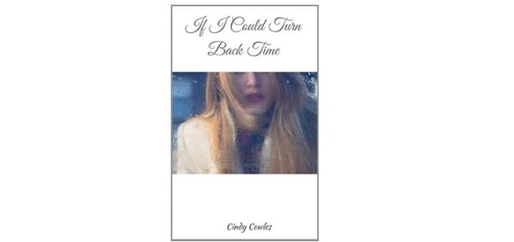 Feature Image - If I could Turn Back Time by Cindy Cowles