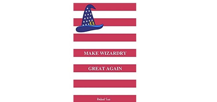 Feature Image - Make Wizardy Great again by Rednal Sua