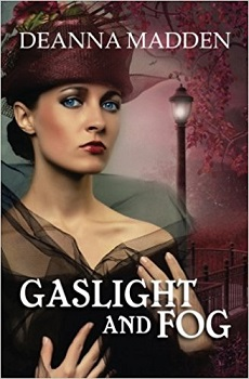 Gaslight and Fog by Deanna Madden