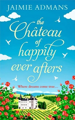 The Chateau of Happily Ever After by Jamie Admans