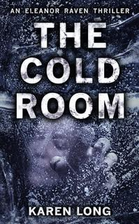 The Cold Room by Karen Long