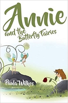Annie and the Butterfly Fairies by Paula Wilkes