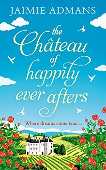 The Château of Happily-Ever-Afters jaimie admans