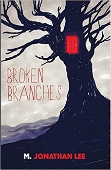Broken Branches by M Jonathan Lee