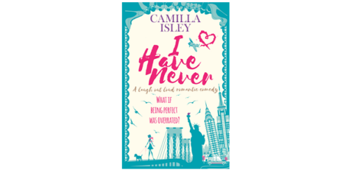 Feature Image - I Have Never by Camilla Isley