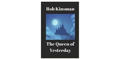 Feature Image - The Queen of Yesterday by Rob Kinsman