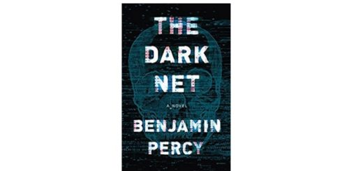 Feature Image - The Dark Net by Benjamin Percy