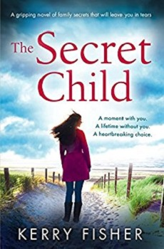 The Secret Child by Kerry fisher